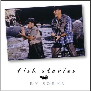 Fish Stories by Robyn (graphic by Robyn)